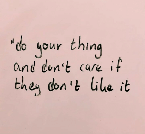 """don't care: jour thing  and don't care if  """"do  then don 't lile it"""