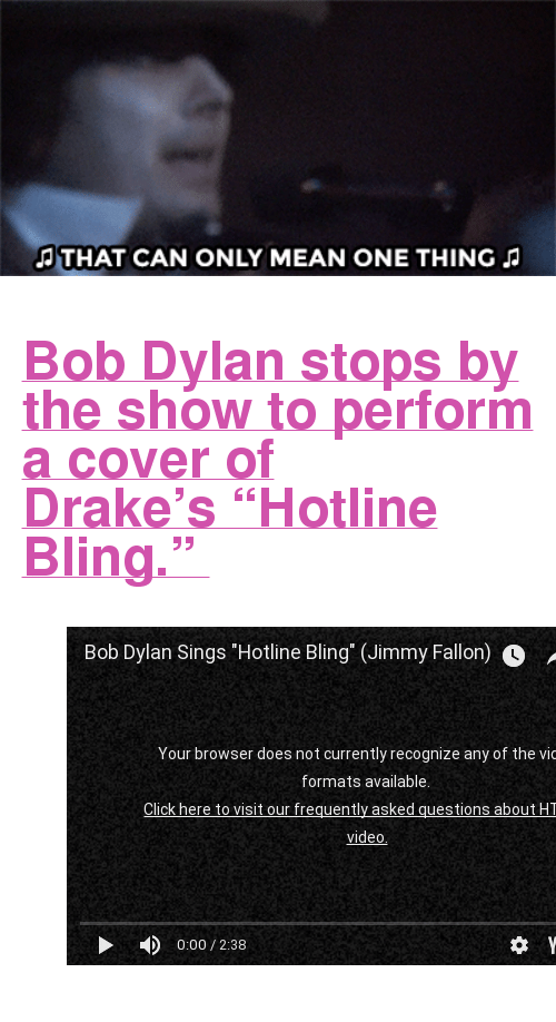"""Bling, Drake, and Target: JTHAT CAN ONLY MEAN ONE THING J <h2><a href=""""https://www.youtube.com/watch?v=gc40zIaCw6U"""" target=""""_blank"""">Bob Dylan stops by the show to perform a cover of Drake's""""Hotline Bling.""""</a></h2><figure class=""""tmblr-embed tmblr-full"""" data-provider=""""youtube"""" data-orig-width=""""540"""" data-orig-height=""""304"""" data-url=""""https%3A%2F%2Fwww.youtube.com%2Fwatch%3Fv%3Dgc40zIaCw6U""""><iframe width=""""540"""" height=""""304"""" id=""""youtube_iframe"""" src=""""https://www.youtube.com/embed/gc40zIaCw6U?feature=oembed&amp;enablejsapi=1&amp;origin=https://safe.txmblr.com&amp;wmode=opaque"""" frameborder=""""0"""" allowfullscreen=""""""""></iframe></figure>"""
