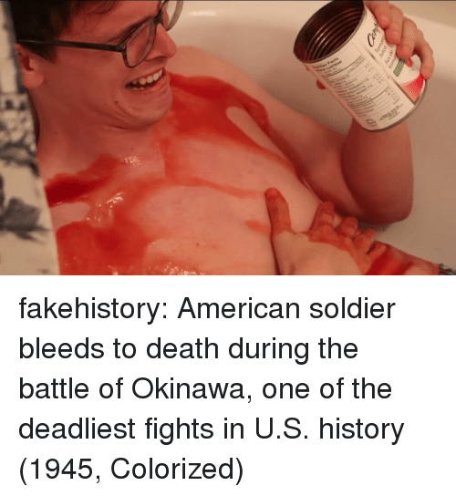 Tumblr, American, and Blog: Jus de fakehistory:  American soldier bleeds to death during the battle of Okinawa, one of the deadliest fights in U.S. history (1945, Colorized)