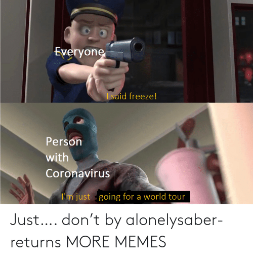 Returns: Just…. don't by alonelysaber-returns MORE MEMES