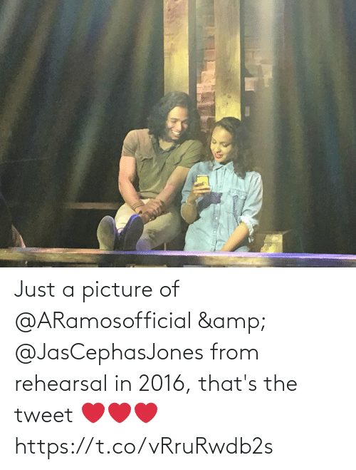In 2016: Just a picture of @ARamosofficial & @JasCephasJones from rehearsal in 2016, that's the tweet ❤️❤️❤️ https://t.co/vRruRwdb2s