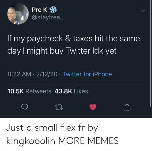Just A: Just a small flex fr by kingkooolin MORE MEMES