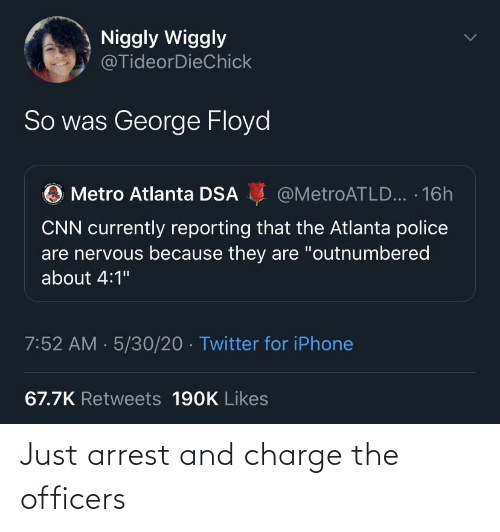 arrest: Just arrest and charge the officers