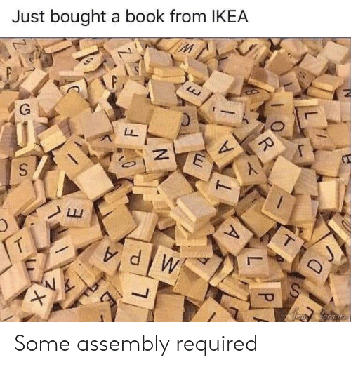 Ikea, Book, and Just: Just bought a book from IKEA  G  Lu  dW  D J  R  A  N  X Some assembly required