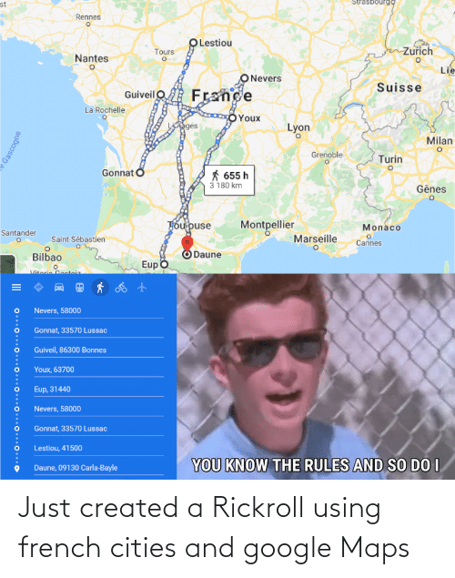 French: Just created a Rickroll using french cities and google Maps