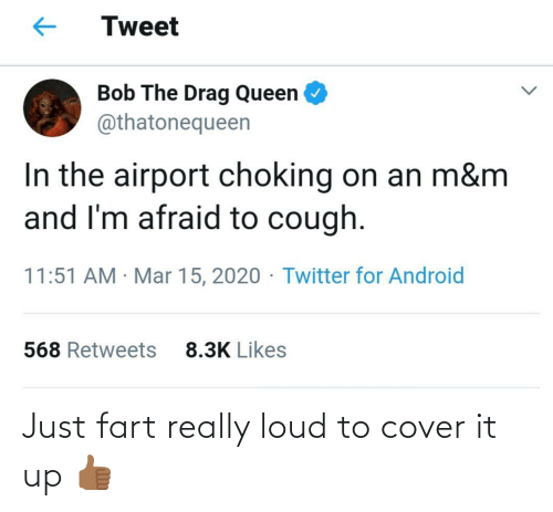 really: Just fart really loud to cover it up 👍🏾