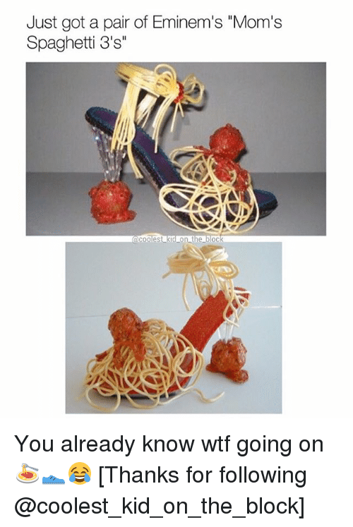 """Spaghetties: Just got a pair of Eminem's """"Mom's  Spaghetti 3's"""" You already know wtf going on 🍝👟😂 [Thanks for following @coolest_kid_on_the_block]"""