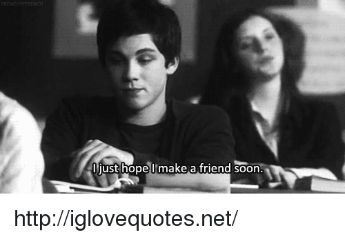 Soon..., Http, and Hope: just hope I'make a friend soon. http://iglovequotes.net/