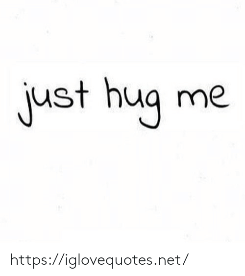 hug: just hug  me https://iglovequotes.net/