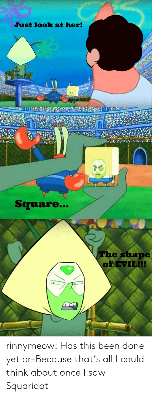 Saw, Tumblr, and youtube.com: Just look at her!   Square...   The shape  Of EVIL!!! rinnymeow:  Has this been done yet or–Because that's all I could think about once I saw Squaridot