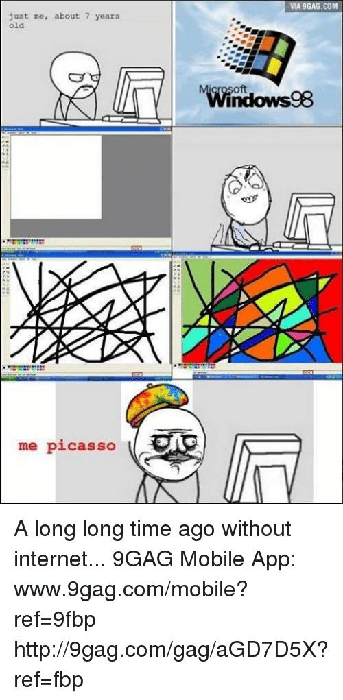 Www 9Gag: just me, about 7 years  old  me picasso  VIA 9GAG.COM  N Windowsg8 A long long time ago without internet...   9GAG Mobile App: www.9gag.com/mobile?ref=9fbp  http://9gag.com/gag/aGD7D5X?ref=fbp
