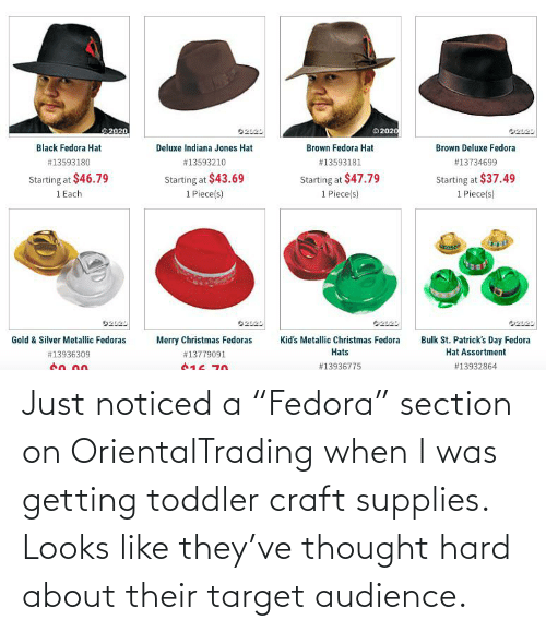 """toddler: Just noticed a """"Fedora"""" section on OrientalTrading when I was getting toddler craft supplies. Looks like they've thought hard about their target audience."""