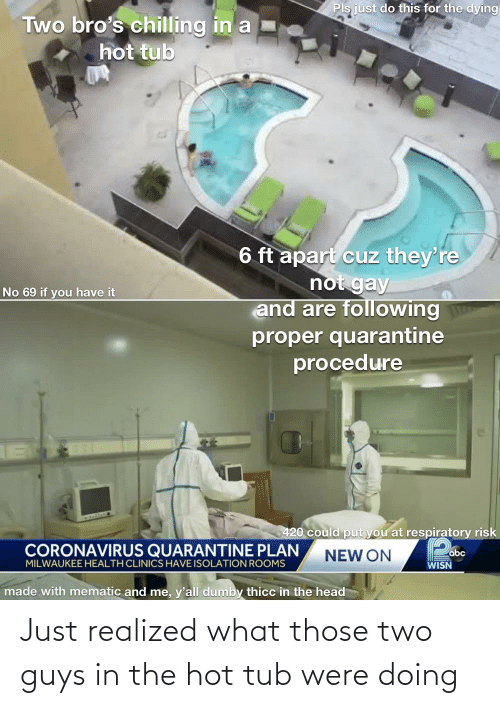 tub: Just realized what those two guys in the hot tub were doing
