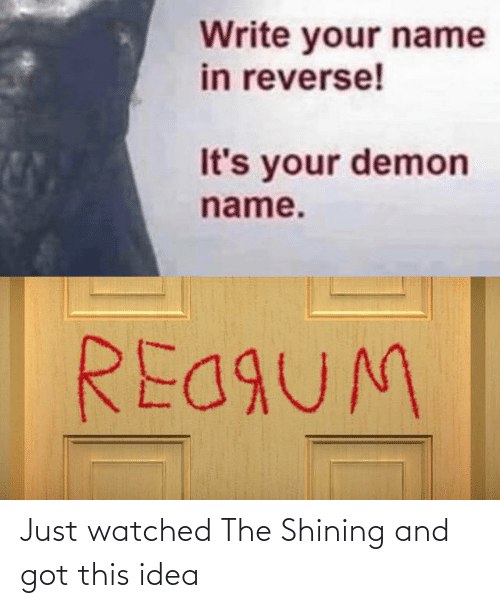 Watched: Just watched The Shining and got this idea