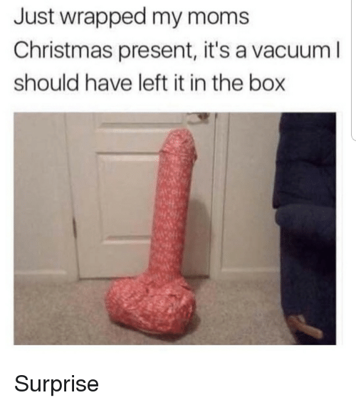 Christmas, Moms, and Christmas Present: Just wrapped my moms  Christmas present, it's a vacuuml  should have left it in the box Surprise