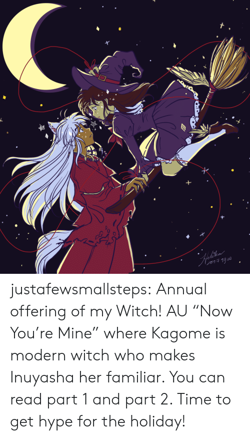 """The Holiday: justafewsmallsteps: Annual offering of my Witch! AU""""Now You're Mine"""" where Kagome is modern witch who makes Inuyasha her familiar. You can read part 1and part 2. Time to get hype for the holiday!"""