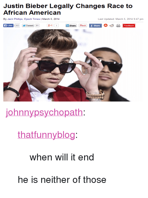 """epoch: Justin Bieber Legally Changes Race to  African American  By Jack Phillips, Epoch Times 