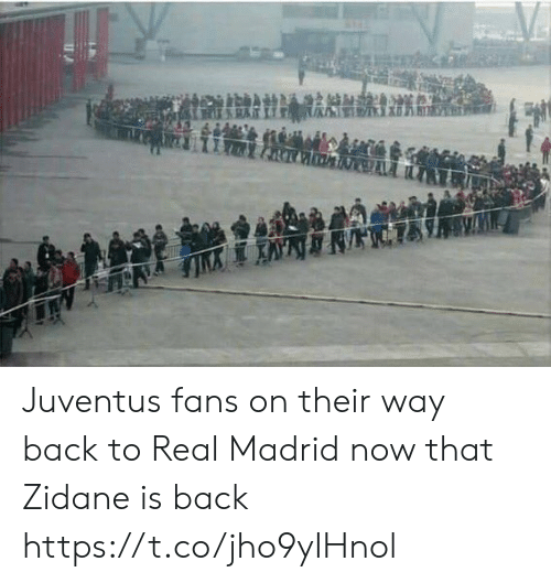 Juventus: Juventus fans on their way back to Real Madrid now that Zidane is back https://t.co/jho9yIHnol
