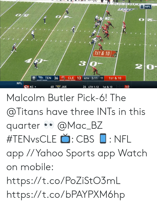 11 11: K IC K OF  NFL  1ST&10  30-  20-  CLE 13 4TH 3:11 11  TEN 36  1ST & 10  NFL  16  KC  40  JAX  26 4TH 1:12  1st & 10 Malcolm Butler Pick-6!  The @Titans have three INTs in this quarter 👀 @Mac_BZ #TENvsCLE  📺: CBS 📱: NFL app // Yahoo Sports app  Watch on mobile: https://t.co/PoZiStO3mL https://t.co/bPAYPXM6hp