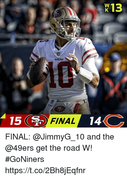 San Francisco 49ers, Memes, and The Road: K13  49ERS  Wilson  15  FINAL  14 FINAL: @JimmyG_10 and the @49ers get the road W! #GoNiners https://t.co/2Bh8jEqfnr
