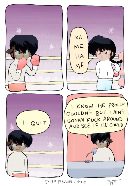 prolly: KA  МЕ  НА  ME  I KNOW HE PROLLY  COULDNT BUT I AINT  GONNA FUCK AROUND  AND SEE IF HE COULD  QUIT  EXTRA FABULOUS COMICS