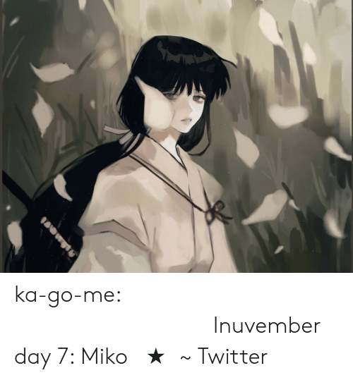 Classical: ka-go-me:                                                  𝒞𝓁𝒶𝓈𝓈𝒾𝒸𝒶𝓁Inuvember day 7: Miko 【★】~ Twitter