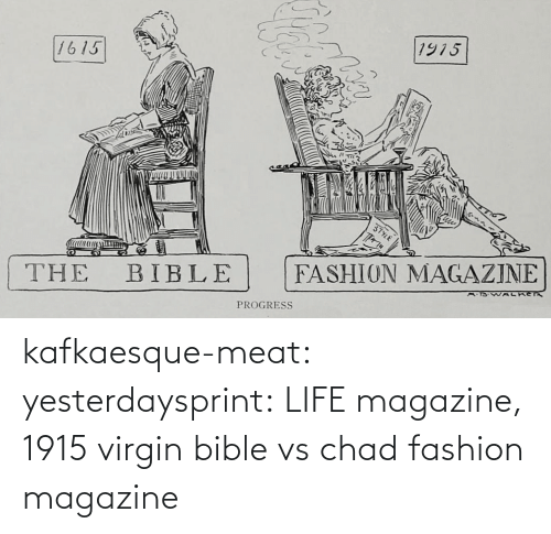 Virgin: kafkaesque-meat: yesterdaysprint: LIFE magazine, 1915 virgin bible vs chad fashion magazine