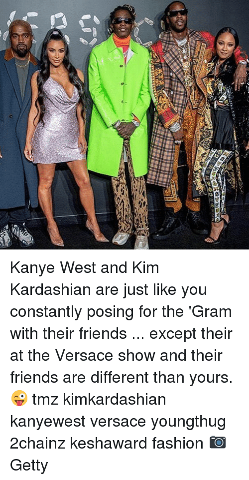 kimkardashian: Kanye West and Kim Kardashian are just like you constantly posing for the 'Gram with their friends ... except their at the Versace show and their friends are different than yours. 😜 tmz kimkardashian kanyewest versace youngthug 2chainz keshaward fashion 📷Getty