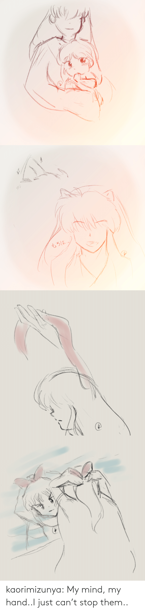 My Hand: kaorimizunya: My mind, my hand..I just can't stop them..