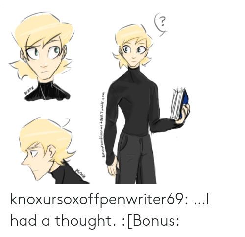 Target, Tumblr, and Blog: KAOX  wo-J &9S1: JmUd 1joxosjnxeu knoxursoxoffpenwriter69:  …I had a thought. :[Bonus: