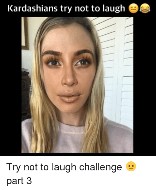 try not to laugh: Kardashians try not to laugh e Try not to laugh challenge 😐 part 3