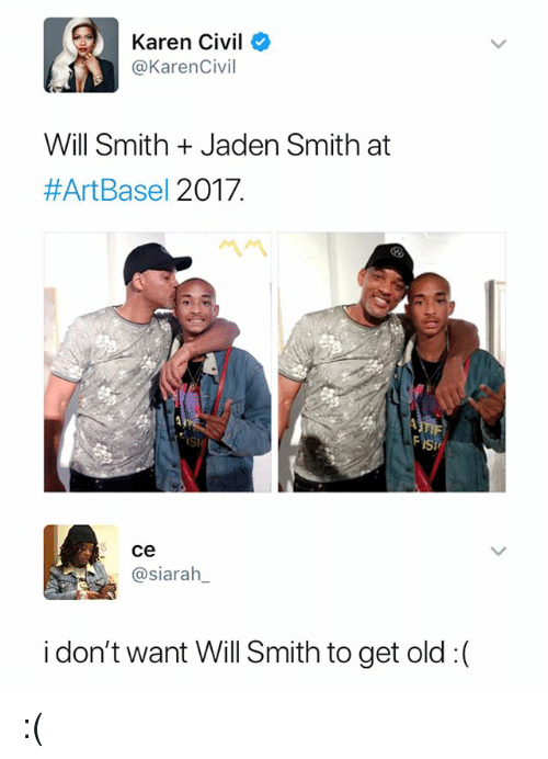 Jaden Smith, Will Smith, and Dank Memes: Karen Civil  @KarenCivil  Will Smith + Jaden Smith at  #ArtBasel 2017.  서서  Ste  ce  @siarah  i don't want Will Smith to get old :( :(