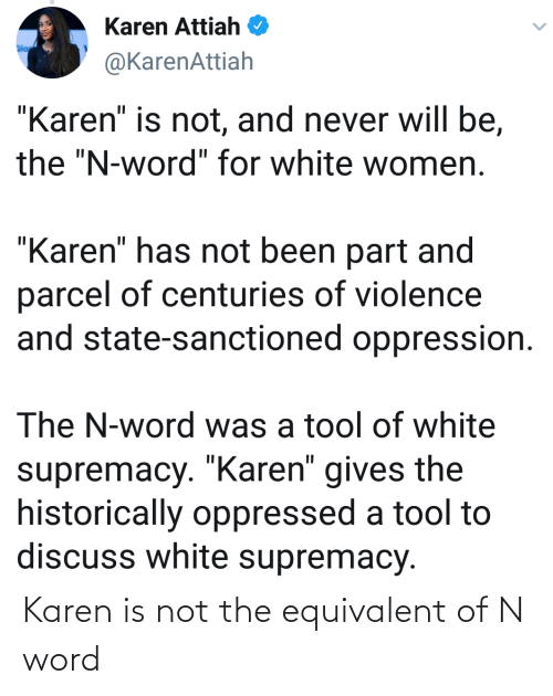 Not The: Karen is not the equivalent of N word