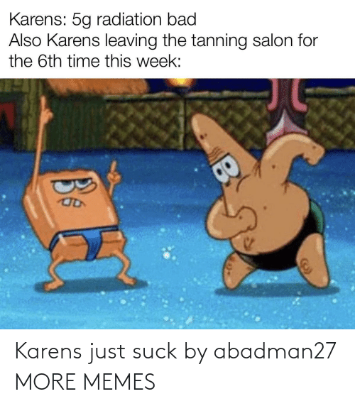 Suck: Karens just suck by abadman27 MORE MEMES