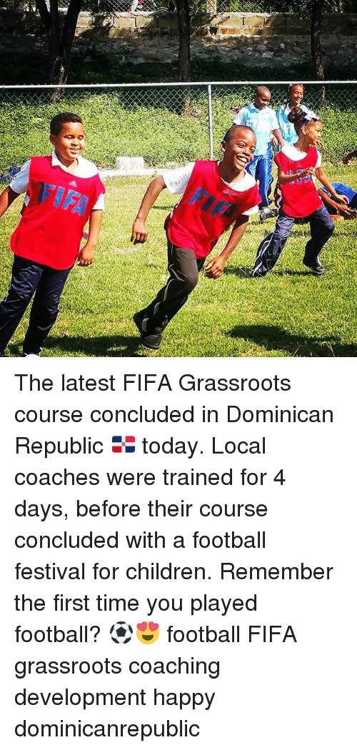 dominican republic: kari  4  reit The latest FIFA Grassroots course concluded in Dominican Republic 🇩🇴 today. Local coaches were trained for 4 days, before their course concluded with a football festival for children. Remember the first time you played football? ⚽️😍 football FIFA grassroots coaching development happy dominicanrepublic