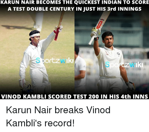 Karun Nair: KARUN NAIR BECOMES THE QUICKEST INDIAN TO ScoRE  A TEST DOUBLE CENTURY IN JUST HIS 3rd INNINGS  ortz Iki  Iki  VINOD KAMBLI SCORED TEST 200 IN HIS 4th INNS Karun Nair breaks Vinod Kambli's record!