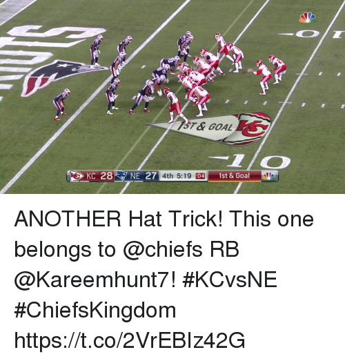 Onee: KC 28NE 27  4th 5:19 :  04  1st & Goal ANOTHER Hat Trick!  This one belongs to @chiefs RB @Kareemhunt7! #KCvsNE #ChiefsKingdom https://t.co/2VrEBIz42G