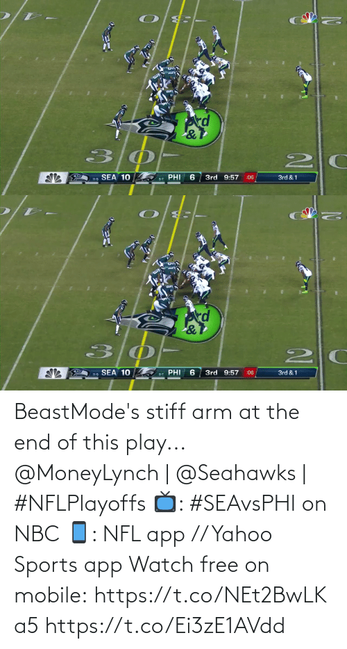 Seahawks: kd  PHI  11-5 SEA 10  3rd 9:57  3rd & 1  :06  9-7   SEA 10  PHI  3rd 9:57  3rd & 1  :06  11-5  9-7 BeastMode's stiff arm at the end of this play...  @MoneyLynch | @Seahawks | #NFLPlayoffs  📺: #SEAvsPHI on NBC 📱: NFL app // Yahoo Sports app Watch free on mobile:https://t.co/NEt2BwLKa5 https://t.co/Ei3zE1AVdd