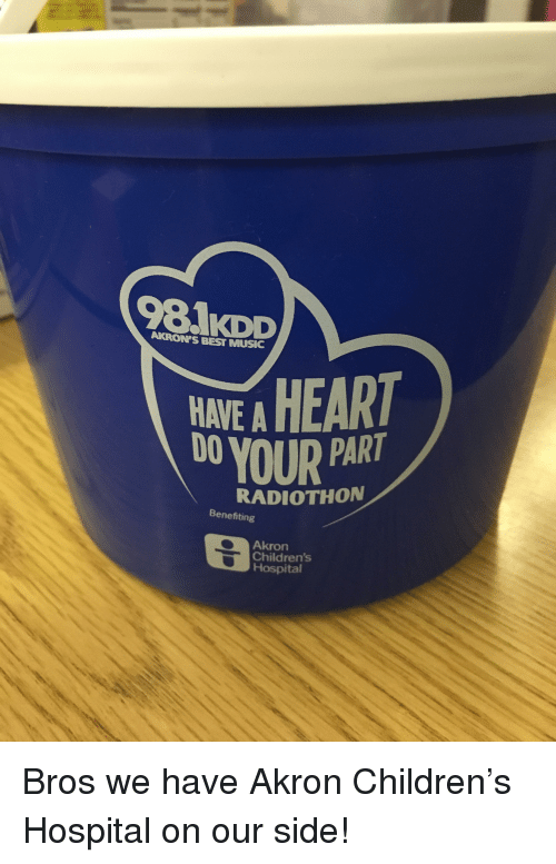 Children, Music, and Best: KDD  AKRON'S BEST MUSIC  HAVE AHEART  0YOUR PAR  RADIOTHON  Benefiting  Akron  Children's  Hospital