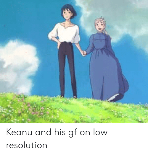 Resolution, Keanu, and And: Keanu and his gf on low resolution
