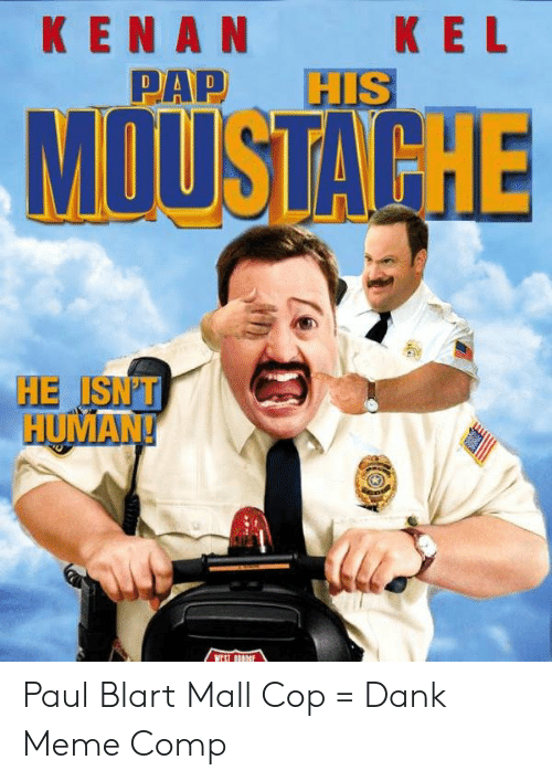 25 Best Memes About Paul Blart Mall Cop Dank Paul Blart Mall