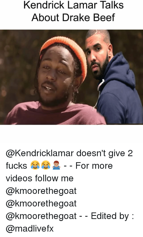 Beef: Kendrick Lamar Talks  About Drake Beef @Kendricklamar doesn't give 2 fucks 😂😂🤷🏽♂️ - - For more videos follow me @kmoorethegoat @kmoorethegoat @kmoorethegoat - - Edited by : @madlivefx