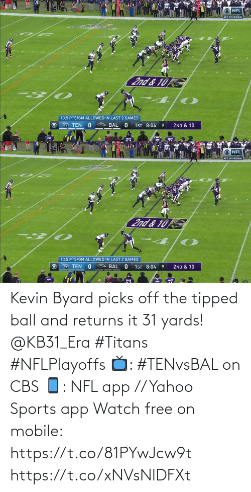 kevin: Kevin Byard picks off the tipped ball and returns it 31 yards! @KB31_Era #Titans #NFLPlayoffs  📺: #TENvsBAL on CBS 📱: NFL app // Yahoo Sports app Watch free on mobile: https://t.co/81PYwJcw9t https://t.co/xNVsNlDFXt
