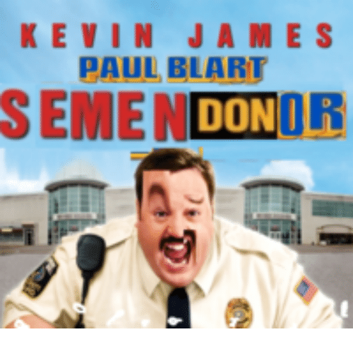 Kevin James Paul Blart Semen Donor Kevin James Meme On