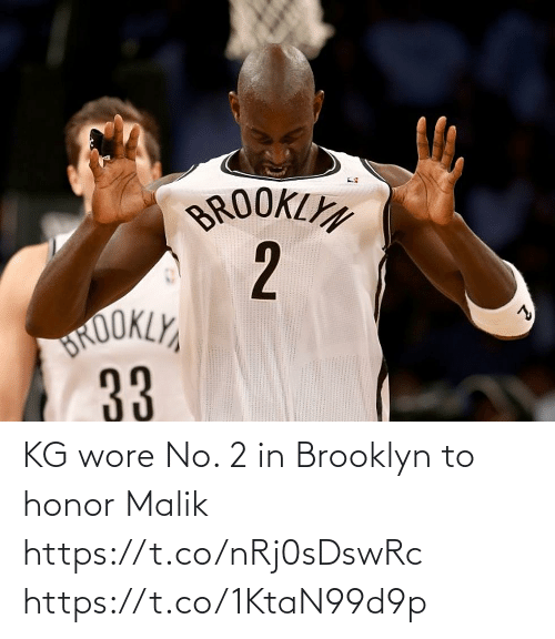 Brooklyn: KG wore No. 2 in Brooklyn to honor Malik https://t.co/nRj0sDswRc https://t.co/1KtaN99d9p