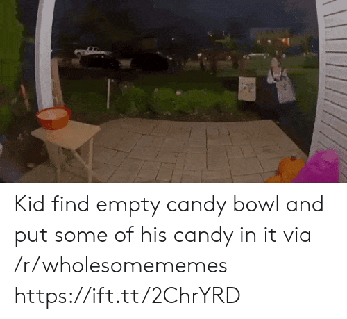 candy bowl: Kid find empty candy bowl and put some of his candy in it via /r/wholesomememes https://ift.tt/2ChrYRD