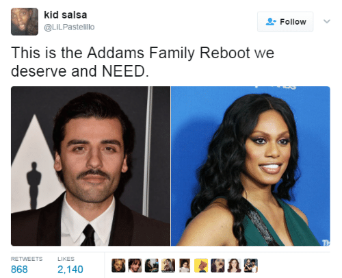 Family, ReBoot, and Addams Family: kid salsa  @LiLPastelillo  Follow  This is the Addams Family Reboot we  deserve and NEED  RETWEETS  LIKES  2,140