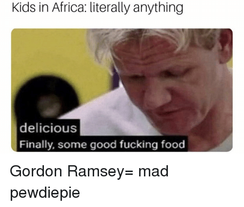 Africa, Food, and Fucking: Kids in Africa: literally anything  delicious  Finally, some good fucking food
