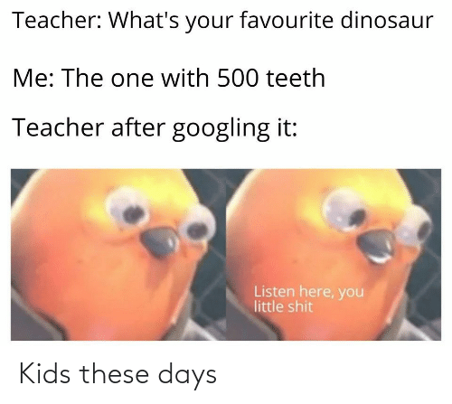 these days: Kids these days