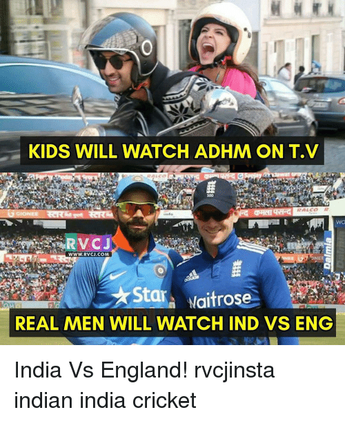 Ind Vs Eng: KIDS WILL WATCH ADHM ON T.V  RALCO  GGIONEE  www.RVCJ.COM  Sta  Naitrose  REAL MEN WILL  WATCH IND VS ENG India Vs England! rvcjinsta indian india cricket